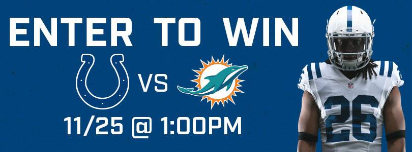 Enter to Win 2 tickets to Dolphins @ Colts Sun 11/25 · 1:00 PM EST